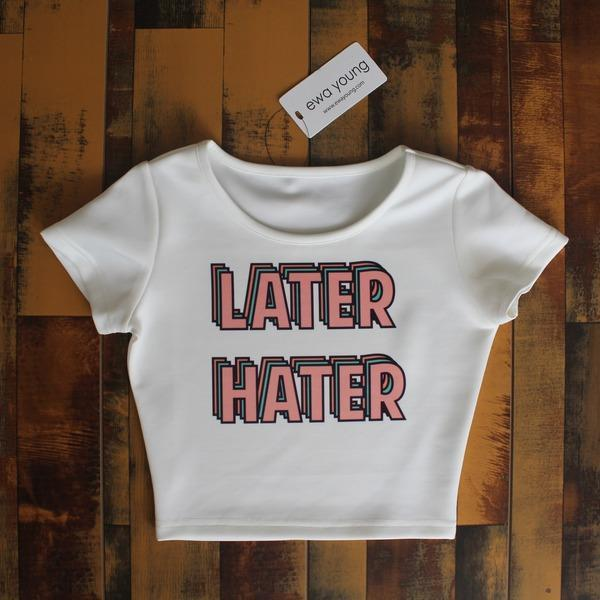 Later Hater Crop Top