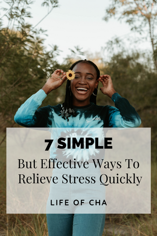 Effective Ways To Relieve Stress | Life of Cha