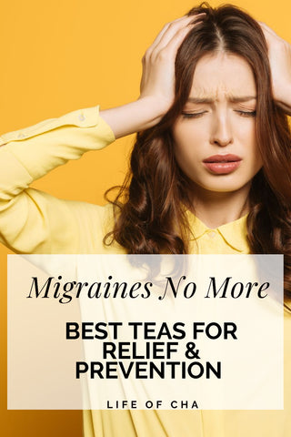 best teas and natural remedies for migraines and headaches