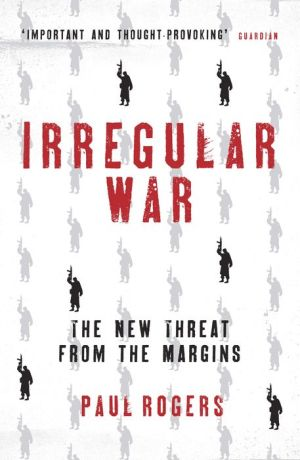 Irregular War: The New Threat from the Margins - ABC Books
