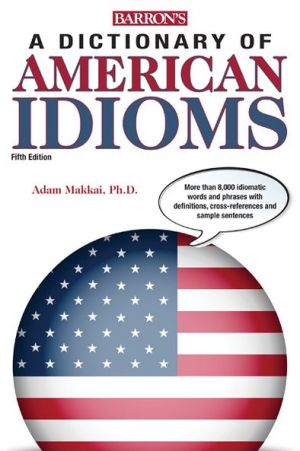 A Dictionary of American Idioms 5ED - ABC Books