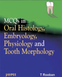 MCQs in Oral Histology, Embryology, Physiology and Tooth Morphology - ABC Books