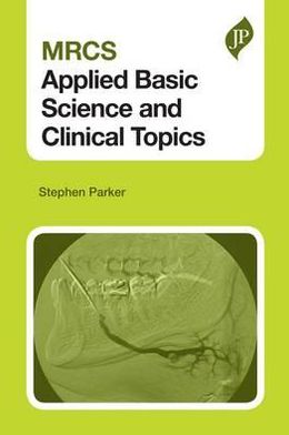 MRCS Applied Basic Science and Clinical Topics - ABC Books