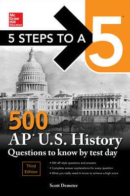5 Steps to a 5 500 AP US History Questions to Know by Test Day, 3rd Edition