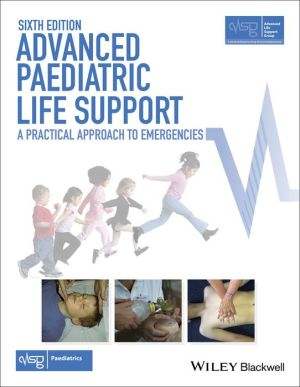 Advanced Paediatric Life Support: A Practical Approach to Emergencies, 6th Edition - ABC Books