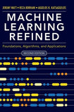 Machine Learning Refined : Foundations, Algorithms, and Applications, 2e