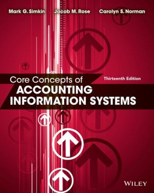 Core Concepts of Accounting Information Systems, 13e