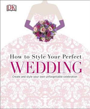 How To Style Your Perfect Wedding - ABC Books