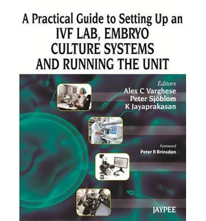 A Practical Guide to Setting Up an IVF Lab, Embryo Culture Systems and Running the Unit - ABC Books