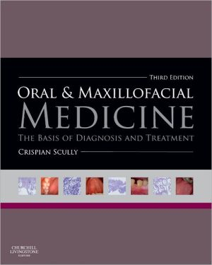 Oral and Maxillofacial Medicine, The Basis of Diagnosis and Treatment, 3e
