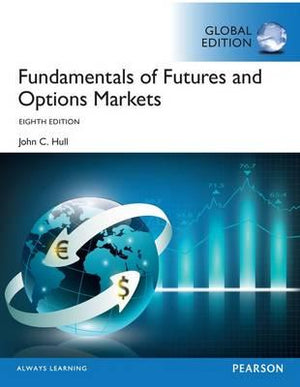 Fundamentals of Futures and Options Markets, Global Edition, 8e