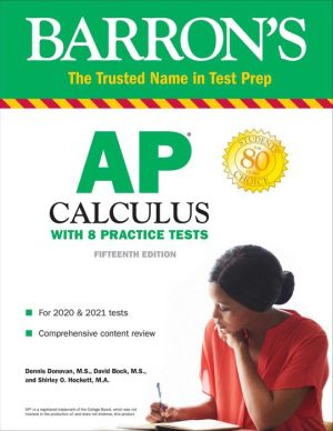 AP Calculus - With 8 Practice Tests, 15e