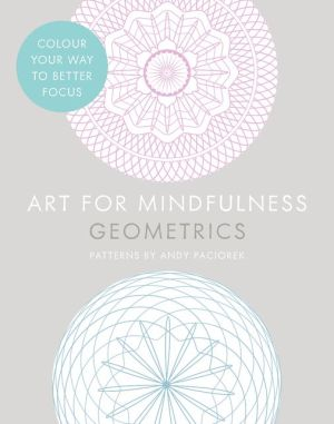 Art for Mindfulness — Art for Mindfulness Geometrics - ABC Books