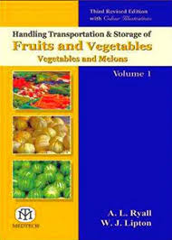 Handling Transportation & Storage of Fruits & Vegetables, Vegetables and Melons: Vol-1 , 3Rd Rev. Edi - ABC Books