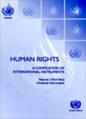 Human Rights: A Compilation of International Instruments: Universal Instruments