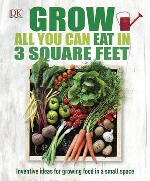 Grow All You Can Eat in 3 Square Feet - ABC Books