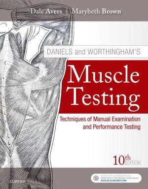 Daniels and Worthingham's Muscle Testing, Techniques of Manual Examination and Performance Testing, 10th Edition