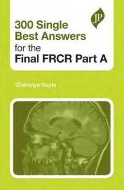 300 Single Best Answers for the Final FRCR Part A - ABC Books