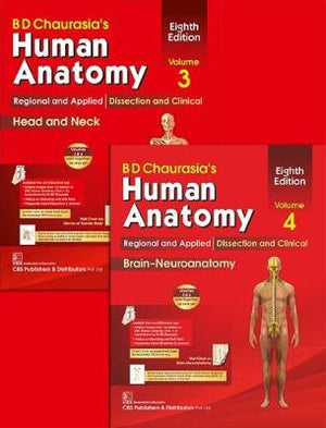 BD Chaurasia's Human Anatomy, Volumes 3 & 4: Regional and Applied Dissection and Clinical: Head and Neck, and Brain-Neuroanatomy, 8e
