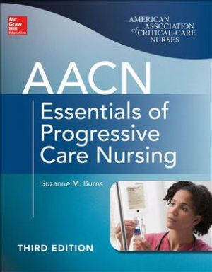 AACN Essentials of Progressive Care Nursing, 3e - ABC Books