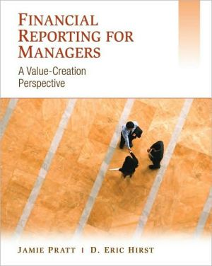 Financial Reporting for Managers - A Value- Creation Perspective