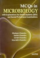 MCQS In Microbiology : With Explanations For Dental Students (Bds) And Dental Pg Entrance Examinations - ABC Books