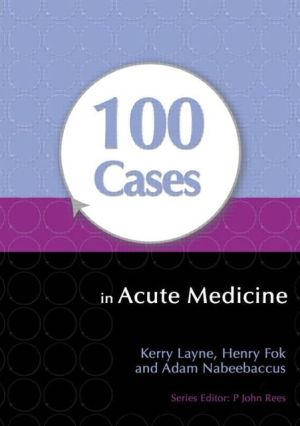 100 Cases in Acute Medicine - ABC Books