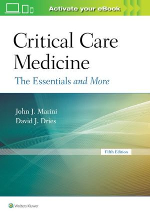 Critical Care Medicine: The Essentials and More, 5e
