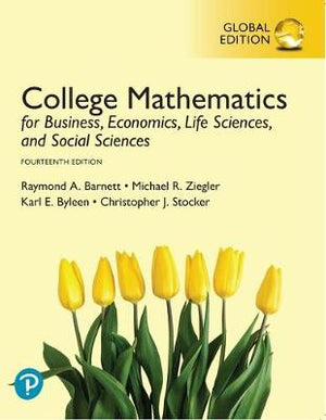 College Mathematics for Business, Economics, Life Sciences, and Social Sciences, Global Edition, 14e