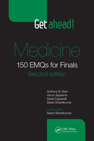 Get ahead! Medicine: 150 EMQs for Finals, Second Edition - ABC Books