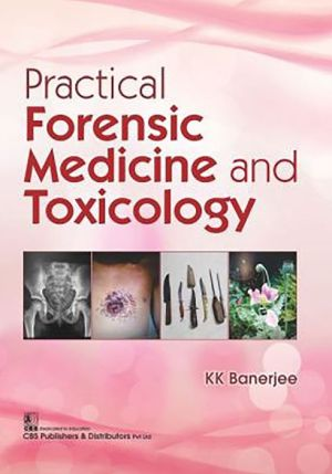 Practical Forensic Medicine and Toxicology (PB)
