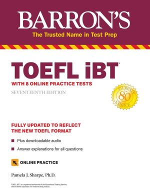 TOEFL iBT: with 8 Online Practice Tests (Barron's Test Prep), 17e