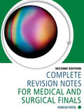 Complete Revision Notes for Medical and Surgical Finals, 2e