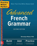 Practice Makes Perfect Advanced French Grammar, 2nd Edition