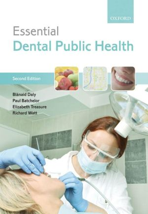 Essential Dental Public Health, 2e - ABC Books