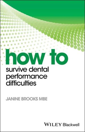 How to Survive Dental Performance Difficulties