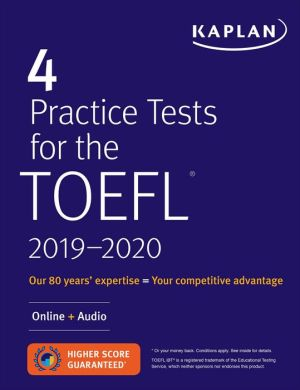 4 Practice Tests for the TOEFL 2019-2020: Listening Tracks Online + Mobile (Kaplan Test Prep)