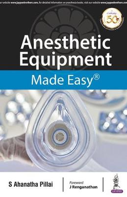 Anesthetic Equipment Made Easy