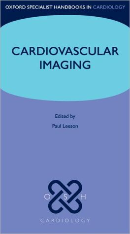 Cardiovascular Imaging (Oxford Specialist Handbooks in Cardiology)