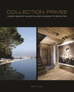 Collection Privée: Hidden Gems by Gilles Pellerin and Nicolette Schouten - ABC Books