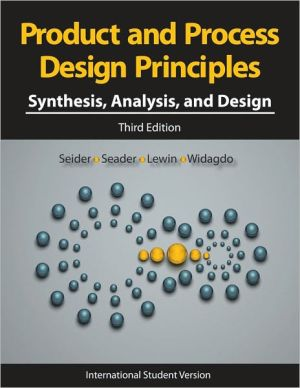 Product and Process Design Principles - Synthesis, Analysis and Design, 3e International Student Version (WIE) **
