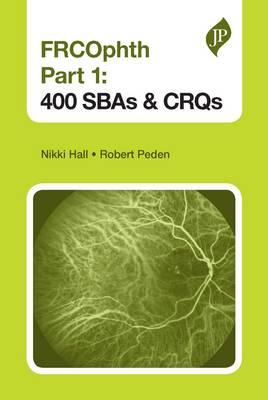 FRCOphth Part 1: 400 SBAs and CRQs - ABC Books