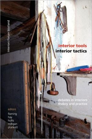 Interior Tools Interior Tactics: Debates in Interiors Theory and Practice - ABC Books