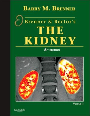 Brenner and Rector's The Kidney, 8th Edition**
