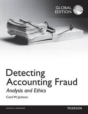 Detecting Accounting Fraud: Analysis and Ethics, Global Edition - ABC Books