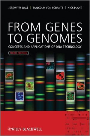 From Genes to Genomes - Concepts and Applications of DNA Technology 3e - ABC Books