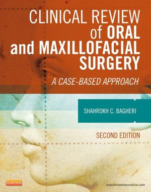 Clinical Review of Oral and Maxillofacial Surgery: A Case-Based Approach, 2e - ABC Books