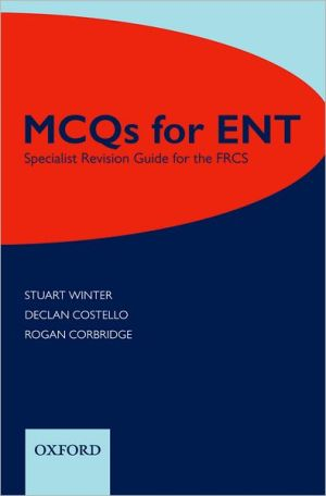 MCQs for ENT: Specialist Revision Guide for the FRCS - ABC Books