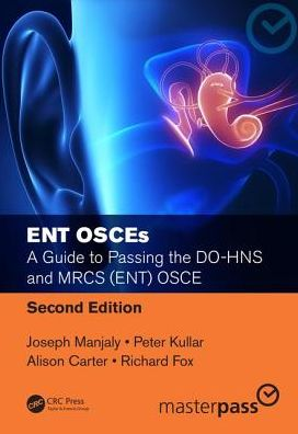 ENT OSCEs: A Guide to Passing the DO-HNS and MRCS (ENT) OSCE, 2e - ABC Books