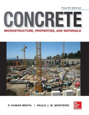 Concrete: Microstructure, Properties, and Materials 4e